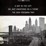 Don Friedman Trio - A Day in the City Vinilo decorativo