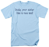 Your Sister T-shirts