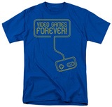 Video Games Forever T-shirts