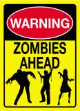 Warning Zombies Ahead Tin Sign