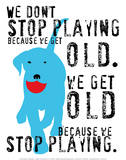 Don't Stop Playing Art by Ginger Oliphant