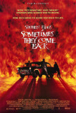 Sometimes They Come Back Posters