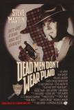 Dead Men Don't Wear Plaid Posters