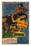 Dig that Uranium Posters
