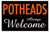 Potheads Always Welcome Masterprint