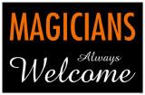 Magicians Always Welcome Masterprint