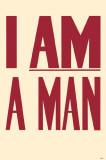 I Am a Man Lámina maestra