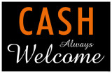 Cash Always Welcome Lámina maestra