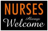 Nurses Always Welcome Masterprint