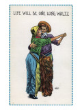 Comic Cartoon - Cowgirl and Cowboy Dancing; Life's Gonna Be One Long Waltz Prints by  Lantern Press