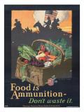"""""""Food is Ammunition--Don't Waste It"""", 1918 Reproduction procédé giclée par John E. Sheridan"""