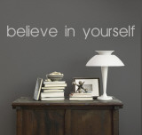 Believe In Yourself - Grey Autocollant mural