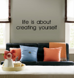 Life is About Creating Yourself (sticker murale) Decalcomania da muro