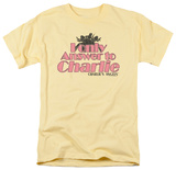 Charlie's Angels-I Only Answer To Charlie T-Shirts