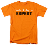 Play on Expert T-shirts