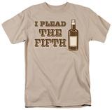 I Plead the Fifth T-shirts