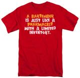 Bartender Pharmacist T-shirts