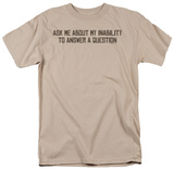 Inability to Answer Shirts