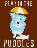 Play in the Puddles Pôsters por Ginger Oliphant