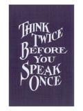 Think Twice Slogan Poster