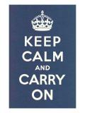 平静そして続行/Keep Calm and Carry On 高品質プリント