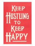 Keep Hustling to Keep Happy Slogan Láminas