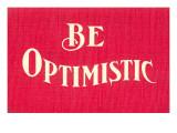Be Optimistic Stampe