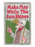 Make Hay While the Sun Shines Giclée-Premiumdruck