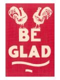 Be Glad Slogan Giclée-Premiumdruck