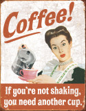 Hyvä mieli, kahvi tärisyttää Peltikyltti