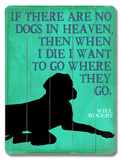 If there are no dogs in heaven 木製看板