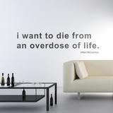 Je veux mourir d'une surdose de vie - Hilton McConnico - Medium - Noir Autocollant mural