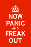 Now Panic and Freak Out 高品質プリント :  The Vintage Collection