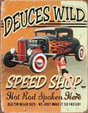 Deuces Wild Speed Shop Hot Rod Blikskilt