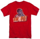 The Andy Giffith Show - Aw Pa! T-shirts
