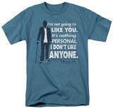 House - Dont Like Anyone Shirts