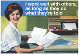 I Work Well With Others Do What They Are Told Funny Poster Billeder