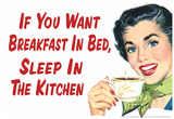If You Want Breakfast in Bed Sleep in the Kitchen Funny Poster Láminas