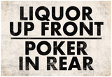 Liquor Up Front Poker In Rear Distressed Bar Sign Print Poster Lámina