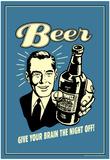 Øl, Giv din hjerne fri i aften, Humor, Retroplakat, på engelsk Poster