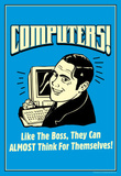 Computers Like Boss Almost Think For Themselves Funny Retro Poster Impressão original