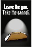 Leave the Gun Take the Cannoli Quote Poster Print Pôsteres