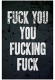 F*ck You You F*cking F*ck Poster Posters