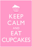 Keep Calm and Eat Cupcakes Poster Fotografía