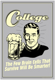 College Few Brains Cells Survive Smarter Funny Retro Poster Póster