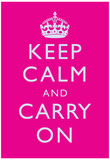 Keep Calm and Carry On Motivational Bright Pink Art Print Poster アートポスター
