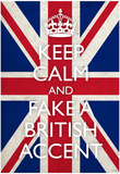 Keep Calm and Fake a British Accent (Carry On Spoof) Art Poster Print Pôsters