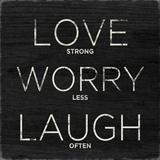 Love, Worry, Laugh Kunstdrucke
