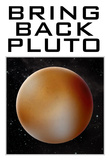 Bring Back Pluto Science Humor Poster Pôsters