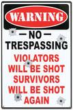 Warning No Trespassing Violators Will Be Shot Plaque en métal